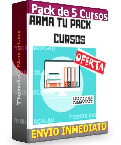 Pack De Cursos A Elecciòn ¡ 5 Cursos !. Oferta Imperdible!