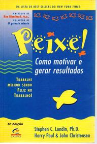 Peixe Como Motivar E Gerar Resultados - Bonellihq Cx376 G18