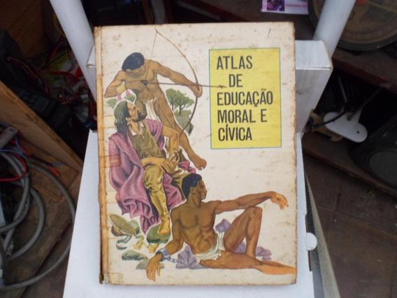 Livro Atlas De Educação Moral E Cívica Nº 1367