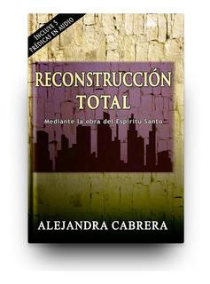 Reconstrucción Total (alejandra Cabrera)