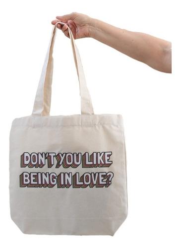 Imagen 1 de 1 de Tote Bag  Don't You Like Being In Love?