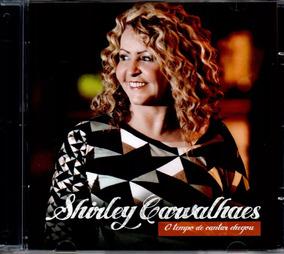 Cd Shirley Carvalhaes - O Tempo De Cantar Chegou - Orig Lacr