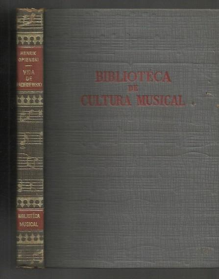 Vida De Paderewski - Henrik Opienski - Capa Dura