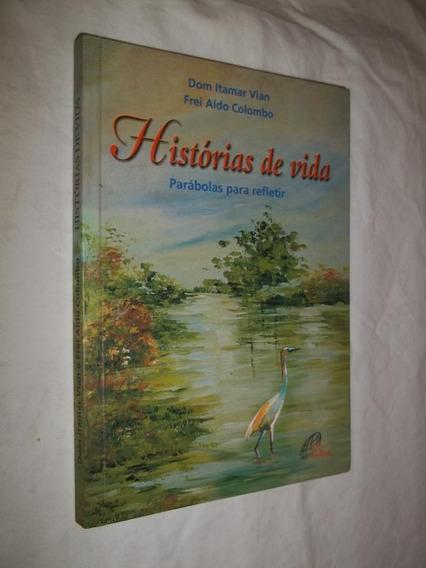 Livro - Histórias De Vida - Dom Itamar Vian Frei A. Colombo
