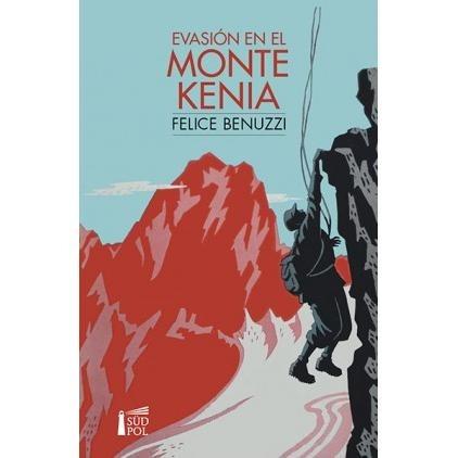 Evasion En El Monte Kenia Felice Benuzzi Editorial Sudpol
