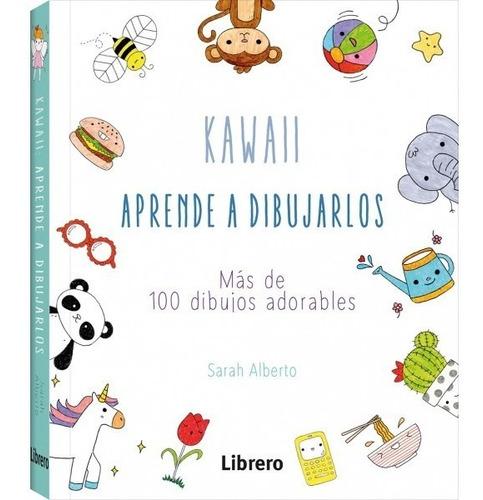 Kawaii: Aprende A Dibujarlos Más De 100 Dibujos Adorables