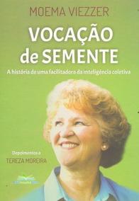 Moema Viezzer - Vocação De Semente - Tereza Moreira