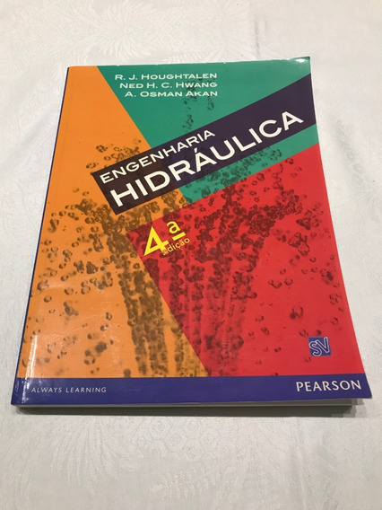 Livro Engenharia Hidráulica - Houghtalen, Hwang, Akan