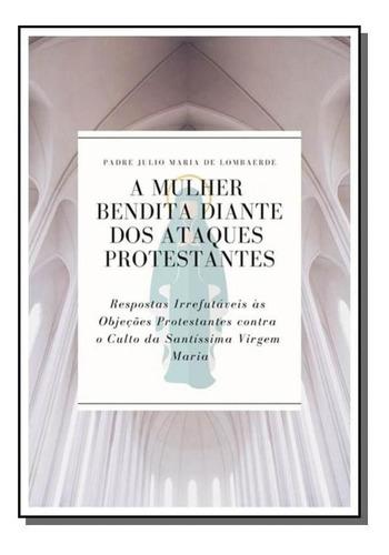 A Mulher Bendita Diante Dos Ataques Protestantes