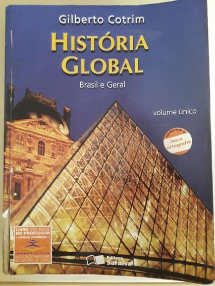 Livro História Global Brasil E Geral Volume Unico Professor