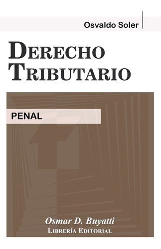 Derecho Tributario Penal - Osvaldo Soler