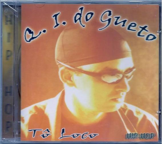 Cd Q.i Do Gueto - Tô Loco Hip Hop - Novo E Lacrado