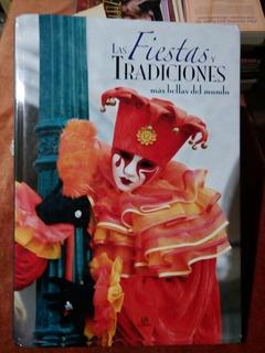 Libro Las Fiestas Y Tradiciones Mas Bellas Del Mundo.