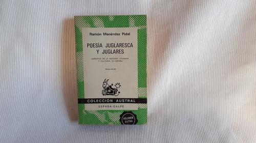 Imagen 1 de 5 de Poesia Juglaresca Y Juglares Ramon Menendez Pidal Austral