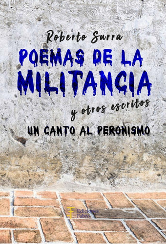 Imagen 1 de 3 de Poemas De La Militancia Y Otros Escritos - Ed. Fabro