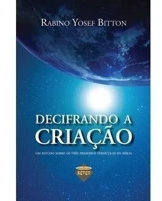 Decifrando A Criação Livro Autor Yosef Bitton Sêfer