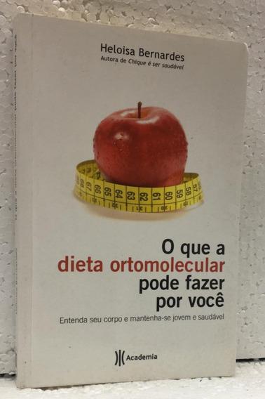 O Que A Dieta Ortomolecular Pode Fazer Por Você Ed Academia