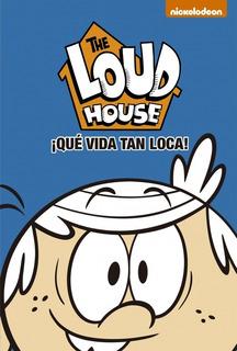 ¡qué Vida Tan Loca! - The Loud House 4 - Nickelodeon