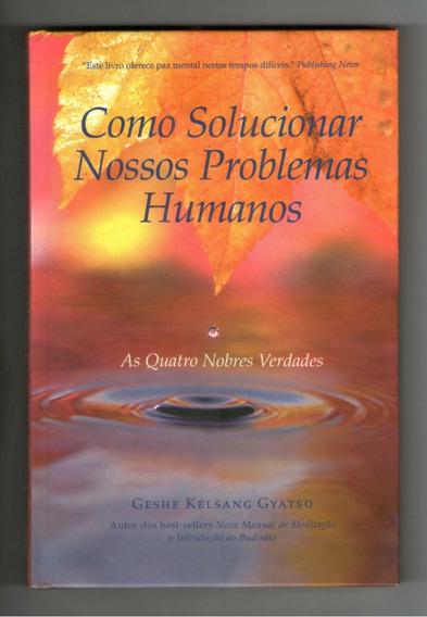 Como Solucionar Nossos Problemas Humanos - Geshe Kelsang