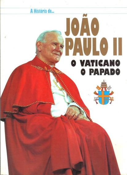 Livro A História De João Paulo Ii O Vaticano O Papado