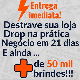 Curso Destrave Sua Loja + Drop Na Prática + 50mil Brindes