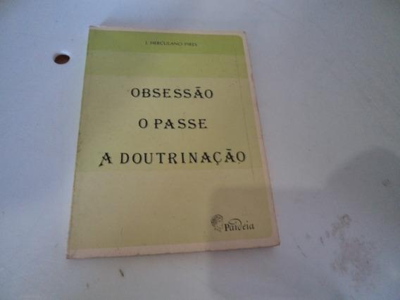 Livro Obsessão O Passe A Doutrinação J.herculano Pires R678