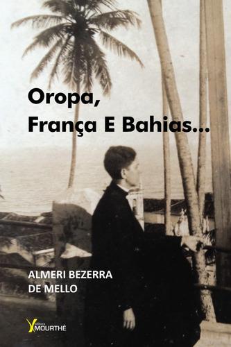 Oropa, França E Bahias...