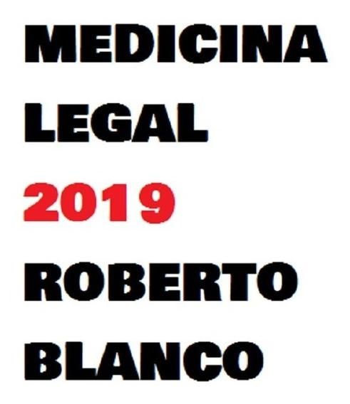 Medicina Legal 2019 - Roberto Blanco