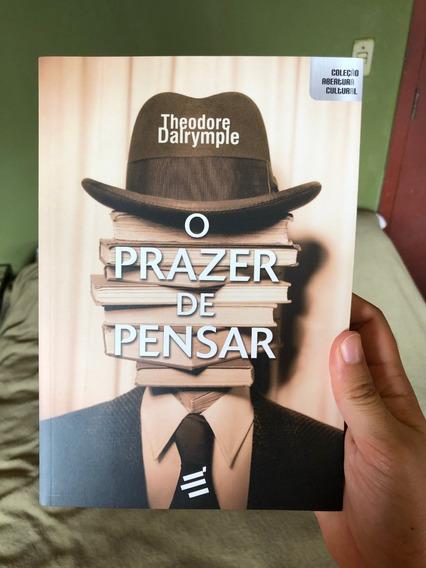 Livro O Prazer De Pensar Theodore Dalrymple