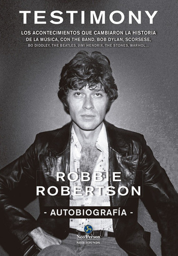 Testimony Autobiografía, Robbie Robertson, Neo Person