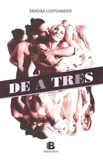 De A Tres (confesiones De Una Sexóloga) - Sandra Lutzgarten