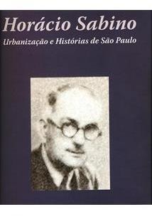 Livro Horácio Sabino Urbanização E Histórias De São Paulo