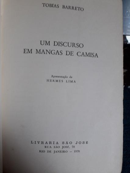 Um Discurso Em Mangas De Camisa Tobias Barreto 1970
