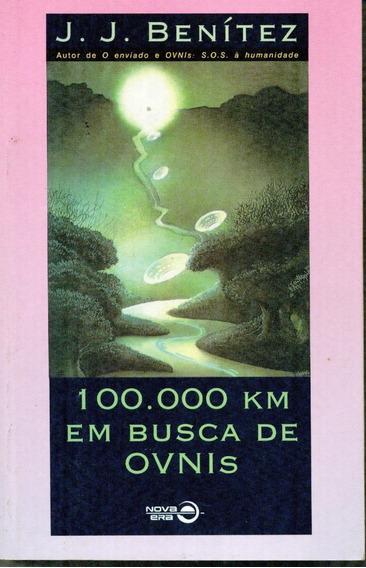 Livro 100.000 Km Em Busca De Ovnis - J. J. Benítez