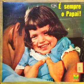 É Sempre O Papai Lp 1975 Angela Maria Jorge Veiga + 12527