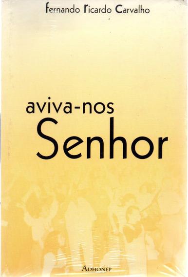Livro Aviva-nos Senhor - Fernando Ricardo Carvalho