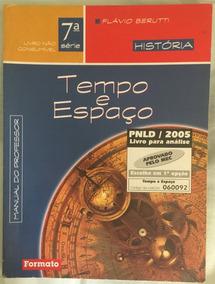 História -tempo E Espaço - 7ª Série ( Manual Do Professor )