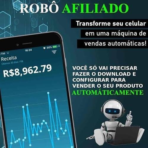 Robô Afiliado(venda Muito No Automático Todos Os Dias)