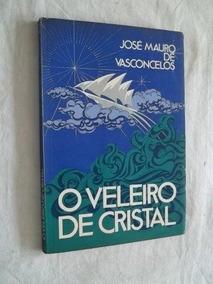 * O Veleiro De Cristal - José Mauro De Vasconcelos - Livro