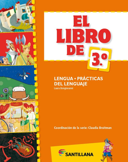 El Libro De 3.° Lengua - Prácticas Del Lenguaje - Santillana