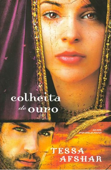 Livro Tessa Afshar - Colheita De Ouro