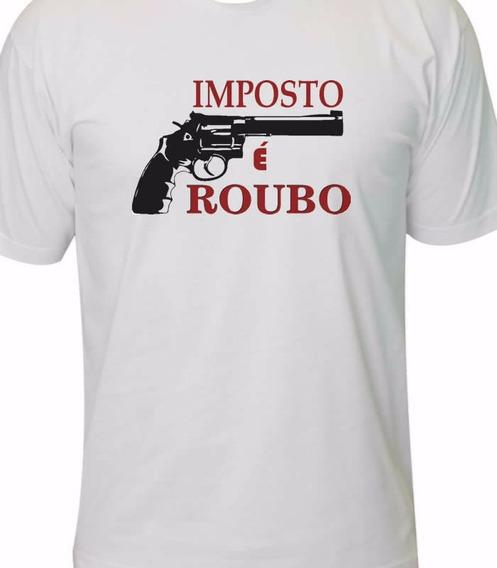 Camiseta Imposto É Roubo Direita Anarcocapitalismo Liberal