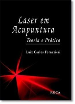Laser Em Acupuntura - Teoria E Pratica