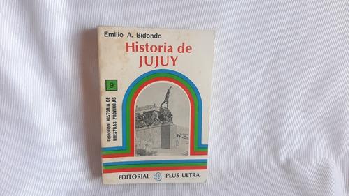 Historia De Jujuy Emilio Bidondo Plus Ultra