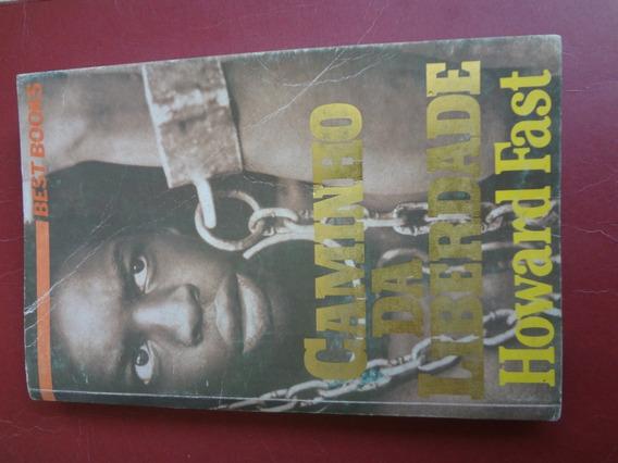 Livro Caminho Da Liberdade 275 Páginas 1986 Howard Fast