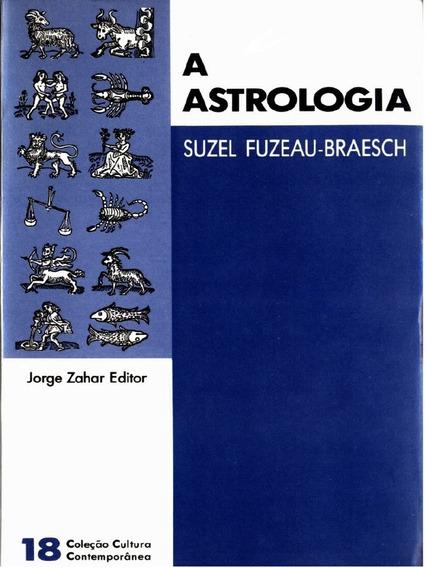 A Astrologia - Fuzeau-braesch, Suzel.