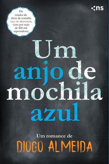 Livro Um Anjo De Mochila Azul - Diogo Almeida
