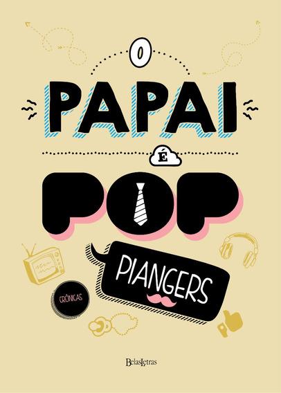 Livro O Papai E Pop - Marcos Piangers - Livro 1 Capa Dura
