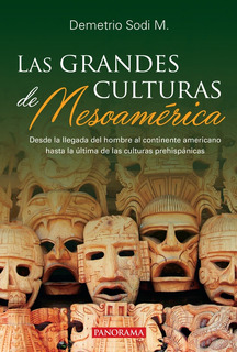 La Grandes Culturas De Mesoamérica,pasta Rústica