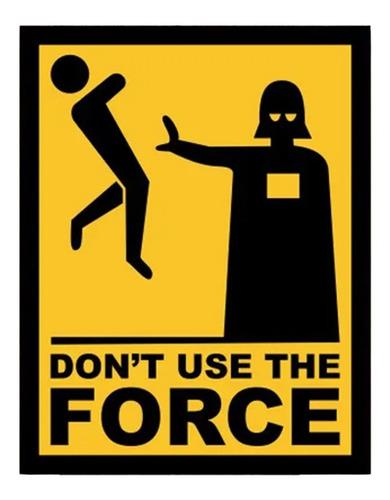 Placa Decorativa Quadro Geek Star Wars Don't Use The Force